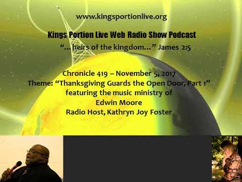 Chronicle 419   November 5,  2017   Thanksgiving Guards the Open Door, Part 1