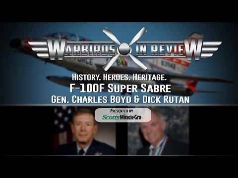 Warbirds in Review: Gen Charles Boyd & Dick Rutan