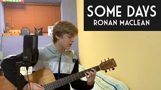 Ronan Maclean - Some Days (Original Song)
