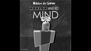 "Roblox da Gamer - Roblox On My Mind [YNW Melly ""Murder On My Mind"" ROBLOX Parody]"