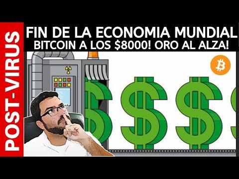 ¿fin-de-la-economia-mundial-como-la-conocemos?-bitcoin-a-los-$8000!-oro-al-alza!