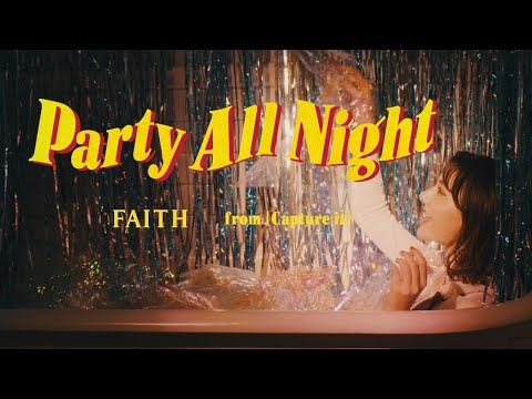 FAITH - Party All Night (Official Music Video)