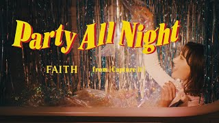 FAITH - Party All Night