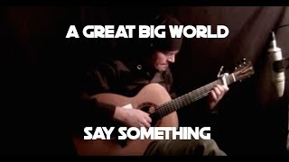 Say Something (A Great Big World) - Fingerstyle Guitar