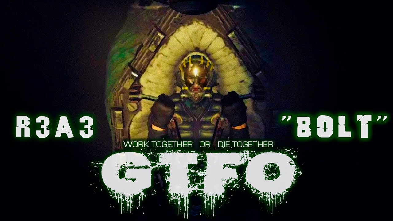 GTFO. RUNDOWN 3. R3A3 BOLT. ЗАПУСКАЕМ РЕАКТОР.