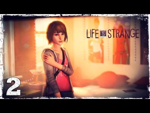 Смотреть прохождение игры Life is Strange. #2: Сумасшедший денек.