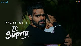 Prabh Gill - Ik Supna  Latest Punjabi Song 2020