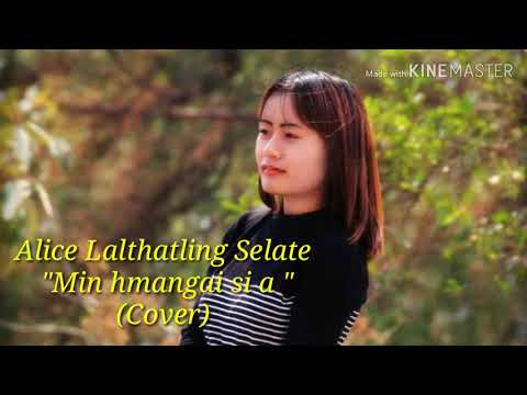 "Alice Lalthatling Selate, ""Min Hmangai Si A "" (cover)"
