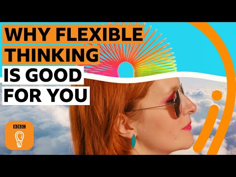 The benefits of flexible thinking | BBC Ideas
