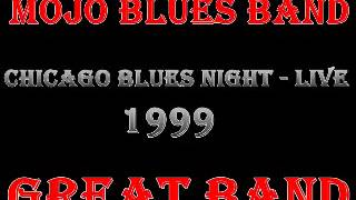 Mojo Blues Band   Chicago Blues Night  Live   1999   Young Fashioned Ways   Dimitris Lesini Blues