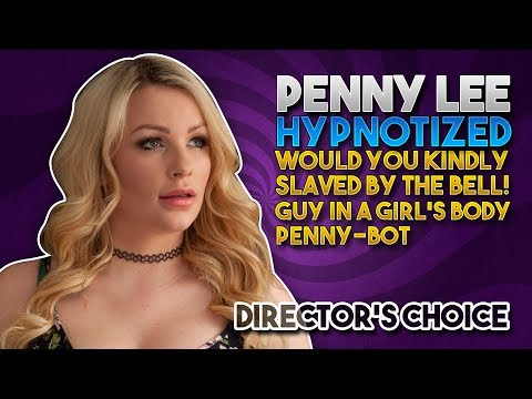 Would You Kindly... Penny Hypnotized (Director's Choice) Entrancement Preview