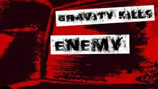 Gravity Kills - Enemy