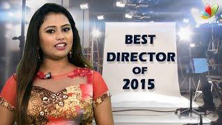 Kollywood's Best Directors of 2016 | Gautham Menon, Mohan Raja | Yennai Arinthaal, Papanasam