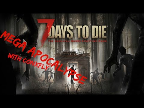 "7 DAYS TO DIE ""MEGA APOCALYPSE"" Ep#1 
