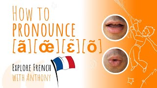 French pronunciation in context - The nasal vowels [ã], [ɛ̃], [œ̃] and [õ]