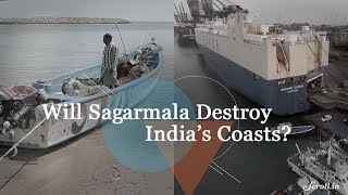 Will the Sagarmala Project Destroy India's Coasts?