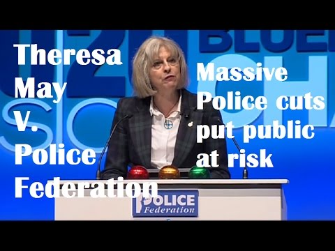 Theresa May 🆚 Police Federation - Massive cuts put public at risk