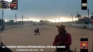 32 º RODEIO CRIOULO INTERESTADUAL CTG BAIO RUANO CAMBARA DO SUL - RS