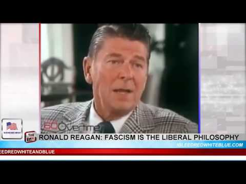 Ronald Reagan: Fascism is the Liberal Philosophy