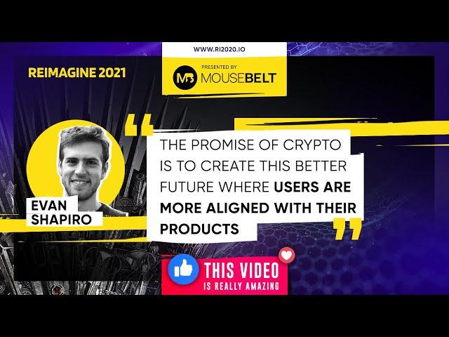REIMAGINE 2020 - Evan Shapiro -O(1) Labs - CEO