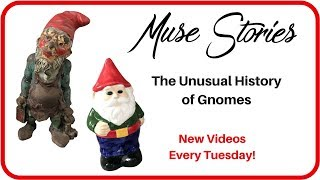 Muse Stories: The Unusual History of Gnomes