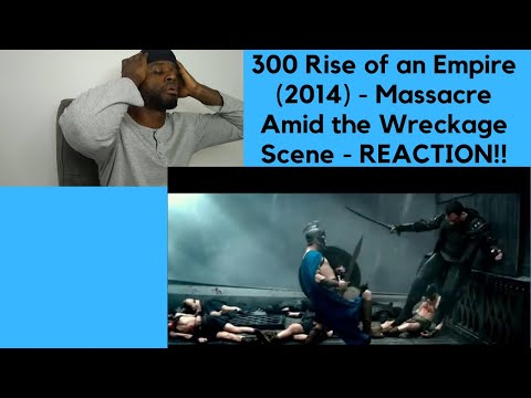 300 Rise Of An Empire (2014) - Massacre Amid The Wreckage Scene -REACTION!!!!