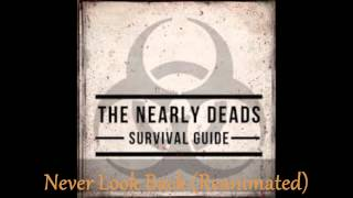 The Nearly Deads Never Look Back [reanimated]