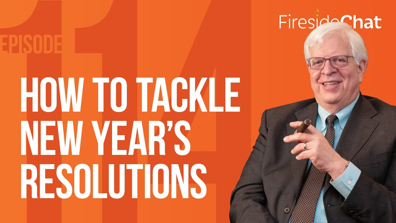 Fireside Chat Ep. 114 — How to Tackle New Year's Resolutions