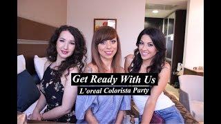 Get Ready With Us - Пригответе се с нас за партито на Colorista с Murfeishun и Valerie Yordanova