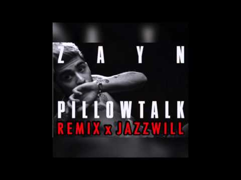 ZAYN - PILLOWTALK (OFFICIAL REMIX) FT. JAZZ WILL