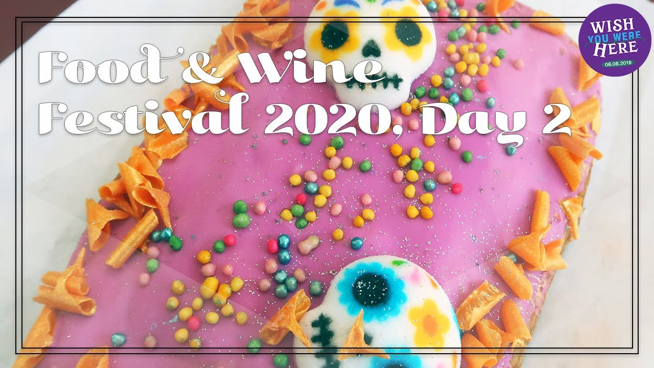 Food & Wine Festival 2020: Day Two...eh...