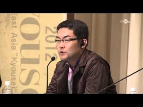 """East Asia """"Kyosei"""" Forum 2012, session 1"""