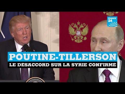 Poutine-Tillerson : Russie - USA : Désaccord sur la Syrie