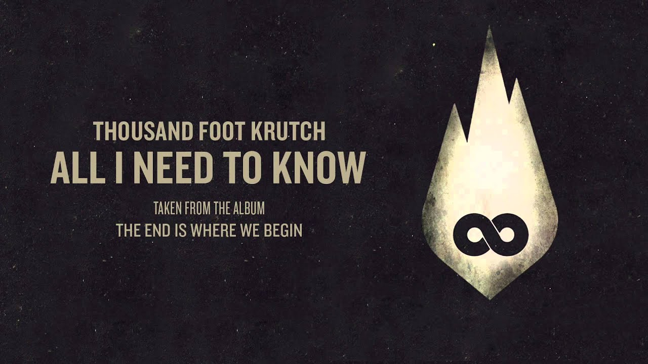 Thousand Foot Krutch All I Need To Know Official Audio Youtube