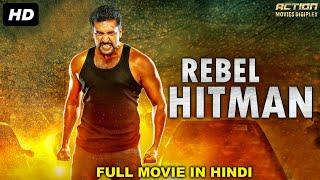 REBEL HITMAN - Blockbuster Tamil Hindi Dubbed Action Movie   South Indian Movies Dubbed In Hindi