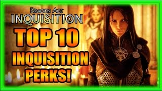 Dragon Age Inquisition - Top 10 Inquisition Perks! Tips and Tricks Guide!