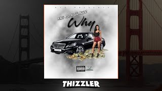 King800 x Lil Buzz - Why [Thizzler.com Exclusive]