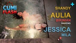 Shandy Aulia Bikinian Bareng Jessica Mila - CumiFlash 23 Februari 2017