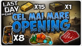 Cel mai MARE OPENING | Last Day on Earth