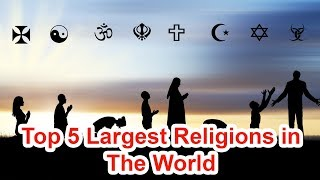 Top 5 Largest Religions in The World