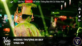 NONSTOP VINAHOUSE 2020 - HOÀNG THƯỢNG ĐI BAY - NHẠC BAY PHÒNG MỚI NHẤT 2020