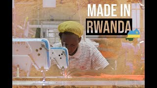 Made In Rwanda initiative looks to change country's business model