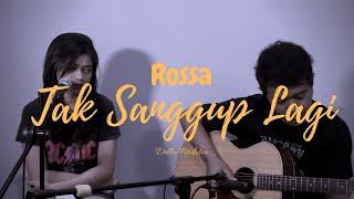 Download Rossa - Tak Sanggup Lagi Live Cover Della Firdatia #janganbaper