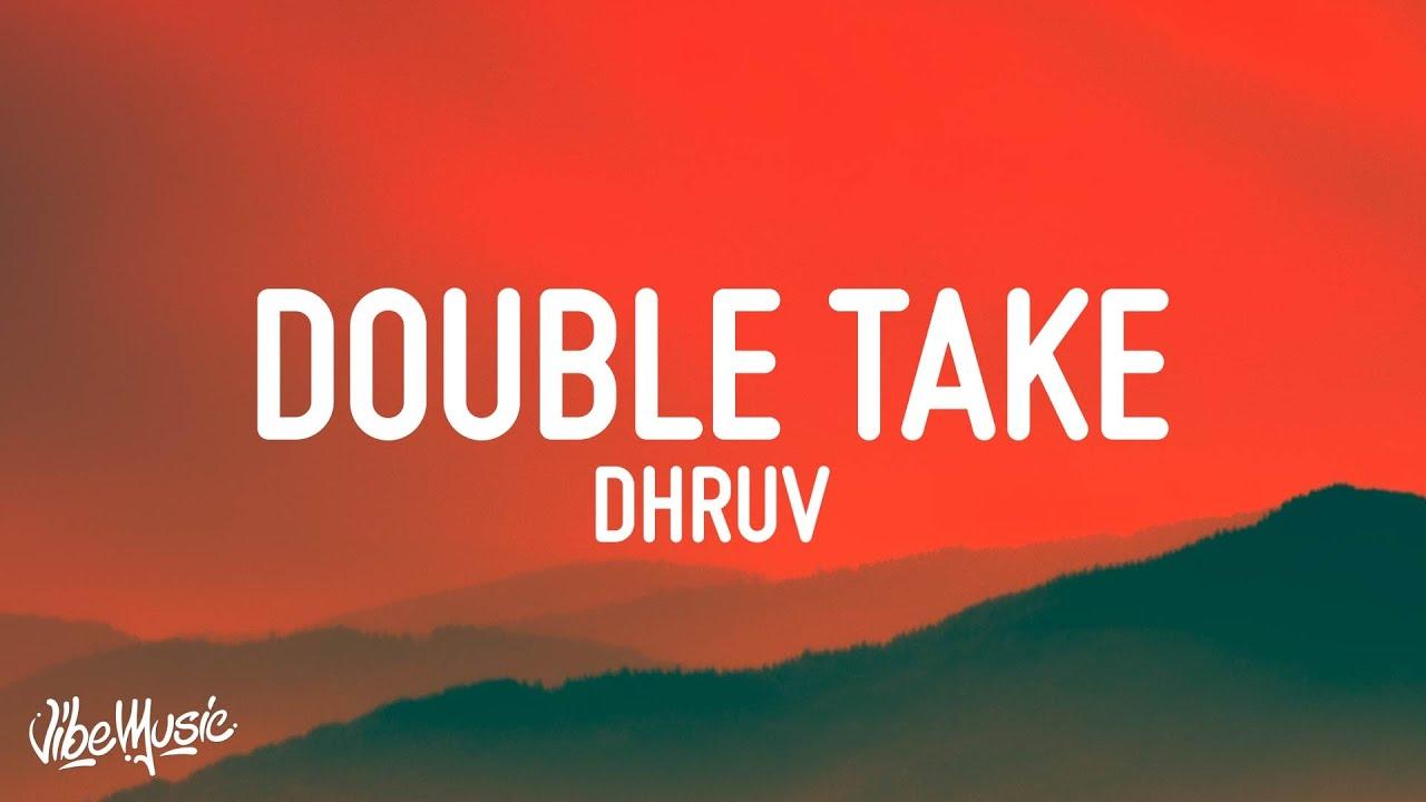 dhruv - double take (Lyrics)