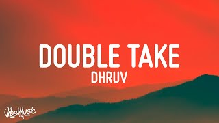 Download dhruv - double take (Lyrics)