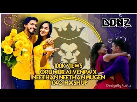 Dj Donz Oru Murai Venpa X Neetha Neetha Mugen Rao Mash Up Mix