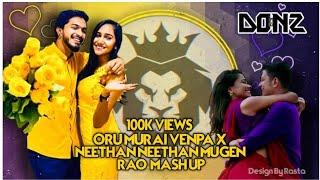 Dj Donz Oru Murai Venpa X Neetha Neetha Mugen Rao Mash Up Mix.mp3
