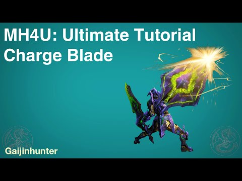 MH4U: Charge Blade Ultimate Tutorial