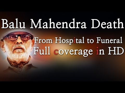 Balu Mahendra Death - From Hospital to Funeral - Full coverage in HD - Red Pix 24x7  Music Details  Track Name : Moon Light Sonata Artist: Beethoven Album: Youtube Audio Library  Acclaimed director Balu Mahendra who was admitted in Vijaya Hospital due to illness passed away today in the morning. The doctors had said that he was said to be in critical condition when he was admitted today at the hospital.  The 74 year old veteran director was amongst the pioneers of Indian cinema and is also a screenwriter, editor and cinematographer. Filmmakers including Bala, Ameer and Ram visited him at the hospital before he passed away.  Balu Mahendra has won five National Film Awards—two for cinematography, three Filmfare Awards South and numerous state awards from the governments of Kerala, Karnataka and Andhra Pradesh. The ace director, started his career as a cinematographer with 'Nellu' in 1974 and soon made his directional debut in a few years through Kokila, a Kannada film.  Some of his acclaimed films in Tamil include Mullum Malarum (as Cinematographer), Azhiyadha Kolangal, Moodu Pani and Moondram Pirai. He has worked with the likes of Rajinikanth, Kamal Haasan and Dhanush as well. Balu Mahendra made his onscreen debut last year with 'Thalaimuraigal' and received good response for his acting skillsAcclaimed director Balu Mahendra who was admitted in Vijaya Hospital due to illness passed away today in the morning. The doctors had said that he was said to be in critical condition when he was admitted today at the hospital.  The 74 year old veteran director was amongst the pioneers of Indian cinema and is also a screenwriter, editor and cinematographer. Filmmakers including Bala, Ameer and Ram visited him at the hospital before he passed away.  Balu Mahendra has won five National Film Awards—two for cinematography, three Filmfare Awards South and numerous state awards from the governments of Kerala, Karnataka and Andhra Pradesh. The ace director, started his career as a cinematographer with 'Nellu' in 1974 and soon made his directional debut in a few years through Kokila, a Kannada film.  Some of his acclaimed films in Tamil include Mullum Malarum (as Cinematographer), Azhiyadha Kolangal, Moodu Pani and Moondram Pirai. He has worked with the likes of Rajinikanth, Kamal Haasan and Dhanush as well. Balu Mahendra made his onscreen debut last year with 'Thalaimuraigal' and received good response for his acting skills..  .  http://www.ndtv.com BBC Tamil: http://www.bbc.co.uk/tamil INDIAGLITZ :http://www.indiaglitz.com/channels/tamil/default.asp  ONE INDIA: http://tamil.oneindia.in BEHINDWOODS :http://behindwoods.com VIKATAN http://www.vikatan.com the HINDU: http://tamil.thehindu.com DINAMALAR: www.dinamalar.com MAALAIMALAR http://www.maalaimalar.com/StoryListing/StoryListing.aspx?NavId=18&NavsId=1 TIMESOFINDIA http://timesofindia.indiatimes.com http://www.timesnow.tv HEADLINES TODAY: http://headlinestoday.intoday.in PUTHIYATHALAIMURAI http://www.puthiyathalaimurai.tv VIJAY TV:http://www.youtube.com/user/STARVIJAY  -~-~~-~~~-~~-~- Please watch: