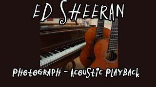 Ed Sheeran - Photograph (Acoustic Playback)